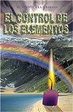 El Control de los Elementos (Spanish Edition)