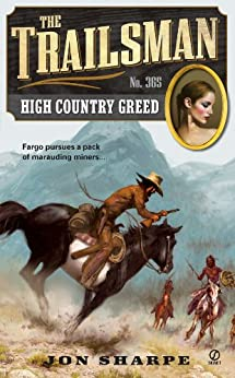The Trailsman #365: High Country Greed by [Sharpe, Jon]