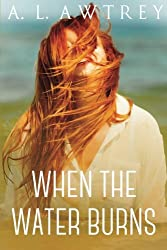 When The Water Burns: A Paranormal Thriller