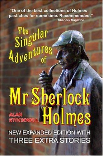 Read Online The Singular Adventures of Mr Sherlock Holmes ebook