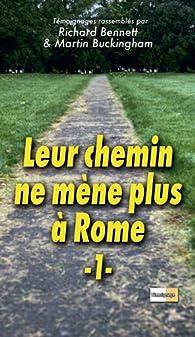 Leur chemin ne mène plus à Rome par Richard E. Bennett