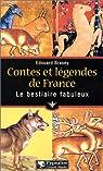 Contes et légendes de France : Le bestiaire fabuleux par Brasey