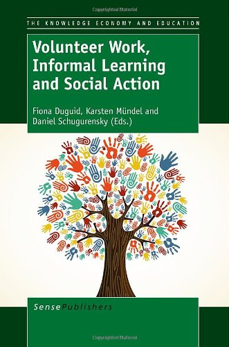 Volunteer Work, Informal Learning and Social Action (Knowledge Economy and Education) PDF