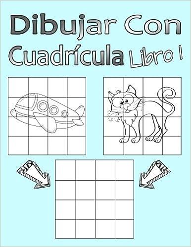 Dibujar Con Cuadrícula Libro 1: Dibujo simple para niños con sistema ...