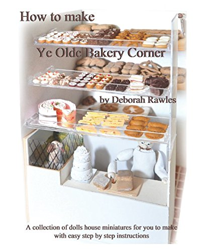 Make Dolls Houses - How to make Ye Olde Bakery Corner: A collection of Dolls House miniatures for you to make, with easy step by step instructions