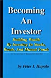 Becoming an Investor, Peter I. Hupalo, 0967162416