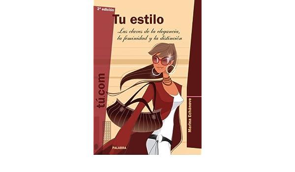 Tu estilo: 01 (Educom) (Spanish Edition) - Kindle edition by Marina Echánove. Arts & Photography Kindle eBooks @ Amazon.com.