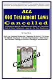 ALL Old Testament Laws Cancelled: 24 Reasons Why