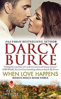 When Love Happens: Ribbon Ridge Book Three by [Burke, Darcy]
