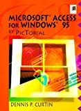 Microsoft Access 7.0 by Pictorial, Dennis P. Curtin, 0132383616