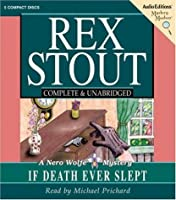 If Death Ever Slept: A Nero Wolfe Mystery