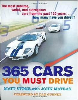 365 cars you must drive matt stone john matras dan gurney 365 cars you must drive matt stone john matras dan gurney 9780760324141 amazon books fandeluxe Images