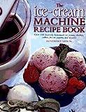 The Ice-Cream Machine Recipe Book, Rosemary Moon, 0785808752