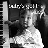 Baby's Got the Blues, Gareth Jones, 1843309831