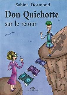Don Quichotte sur le retour, Dormond, Sabine