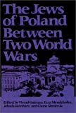 img - for The Jews of Poland Between Two World Wars (Tauber Institute for the Study of European Jewry Series) book / textbook / text book