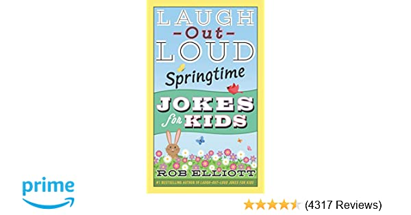 Laugh Out Loud Springtime Jokes For Kids Laugh Out Loud Jokes For