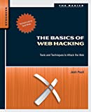 The Basics of Web Hacking : Tools and Techniques to Attack the Web, Pauli, Josh, 0124166008