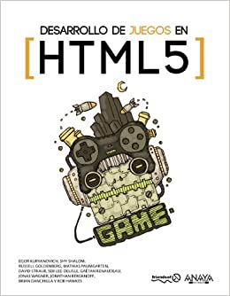 Desarrollo De Juegos En HTML5 Games Most Wanted Spanish Edition 9788441532021 Computer Science Books Amazon