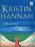 Distant Shores, Kristin Hannah, 1587243199