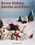 Snow Babies, Santas and Elves, Mary Morrison, 0887404936