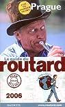 Guide du routard. Prague. 2006 par Guide du Routard