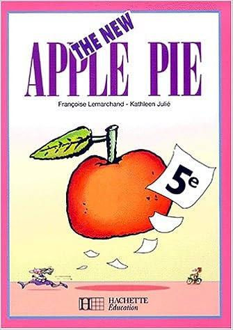 En ligne téléchargement gratuit The New Apple Pie, 5e, élève, édition 1999 (intégral) pdf ebook