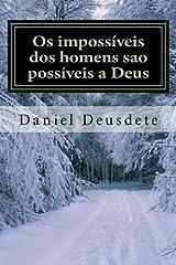 Os impossiveis dos homens sao possiveis a Deus: - Superando os limites (im)possiveis (Portuguese Edition) Paperback