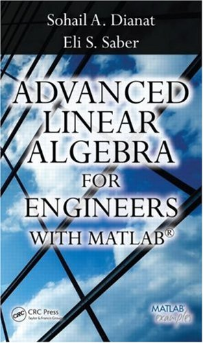 Advanced Linear Algebra for Engineers with MATLAB (Linear Algebra Advanced compare prices)