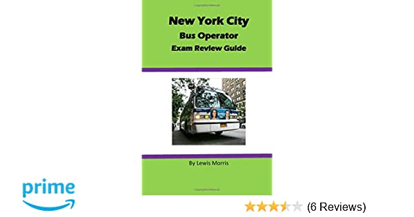 New york city bus operator exam review guide lewis morris new york city bus operator exam review guide lewis morris 9781544288314 amazon books fandeluxe Image collections
