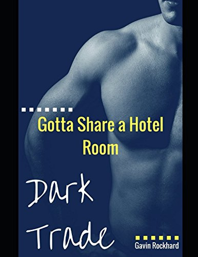 Read Online Dark Trade: Gotta Share a Hotel Room pdf epub