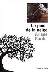 Le poids de la neige par Louis Gardel