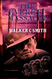 The Everett Massacre, Walker C. Smith, 1452851530