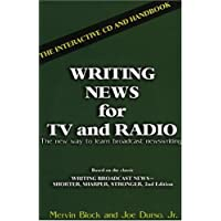 Writing News for T.V.and Radio: The Interactive CD and Handbook