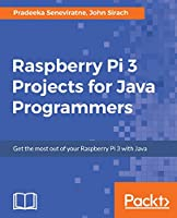 Raspberry Pi 3 Projects for Java Programmers Front Cover