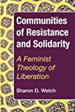 img - for Communities of Resistance and Solidarity: A Feminist Theology of Liberation book / textbook / text book