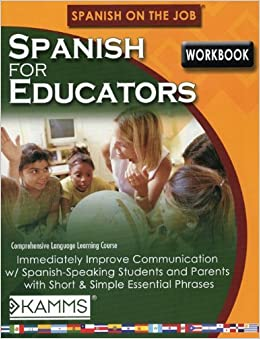 Spanish for Educators Workbook (Spanish on the Job) by Stacey Kammerman (2008-03-01)