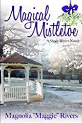 Magical Mistletoe (Shady Rivers) (Volume 1) Paperback