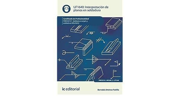 Interpretación de planos en soldadura: Bernabé Jiménez Padilla: 9788415886815: Amazon.com: Books