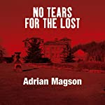 No Tears for the Lost   Adrian Magson