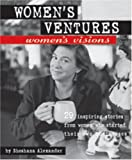 Women's Ventures, Women's Visions, Shoshana Alexander, 0895948230
