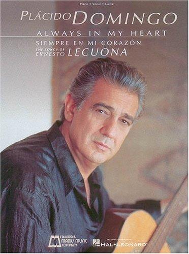Placido Domingo: Always in My Heart (Siempre en Mi Corazon): Voice and Piano