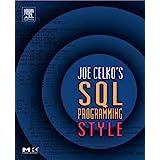 Joe Celko's SQL Programming Style (The Morgan Kaufmann Series in Data Management Systems)