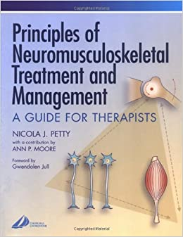 Principles of Neuromusculoskeletal Treatment and Management: A Guide for Therapists, 1e (Physiotherapy Essentials)