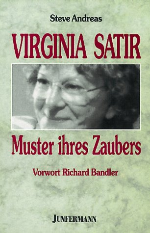 Virginia Satir. Muster des Zaubers