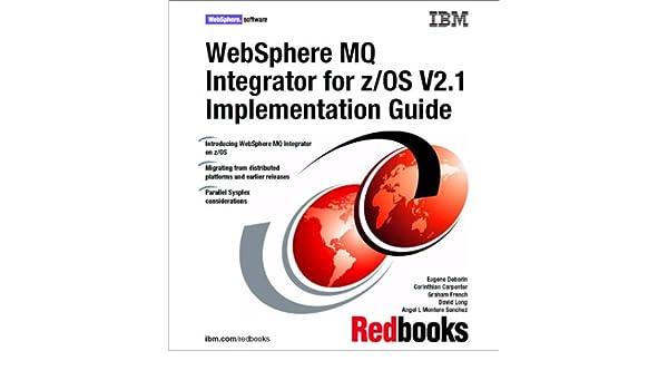 Websphere Mq Integrator for Z/OS V2 1 Implementation Guide