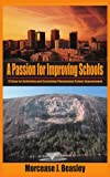 Passion for Improving Schools, Morcease J. Beasley, 1418470449