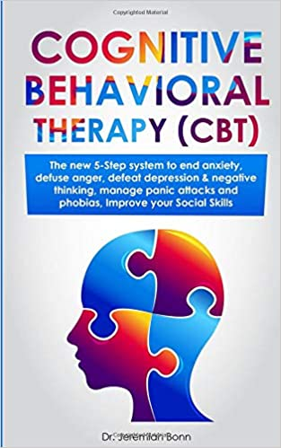 5 Cognitive Advantages Of People With >> Cognitive Behavioral Therapy Cbt The New 5 Step System To End