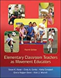 img - for Elementary Classroom Teachers as Movement Educators (B&B Physical Education) book / textbook / text book