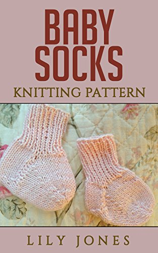 Baby Socks Knitting Pattern Kindle Edition By Lilly Jones Crafts